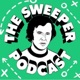 The Sweeper Podcast