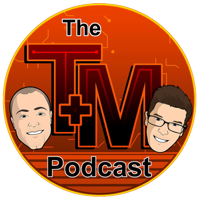 The T and M Podcast podcast