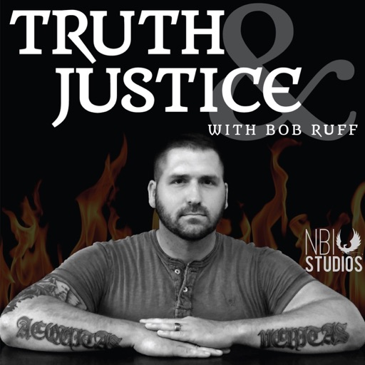 Cover image of Truth & Justice with Bob Ruff