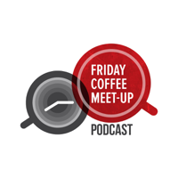 Friday Coffee Meet Up Podcast podcast