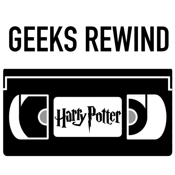 Geeks Rewind - Harry Potter