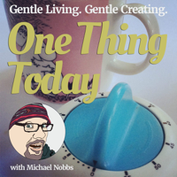 One Thing Today podcast