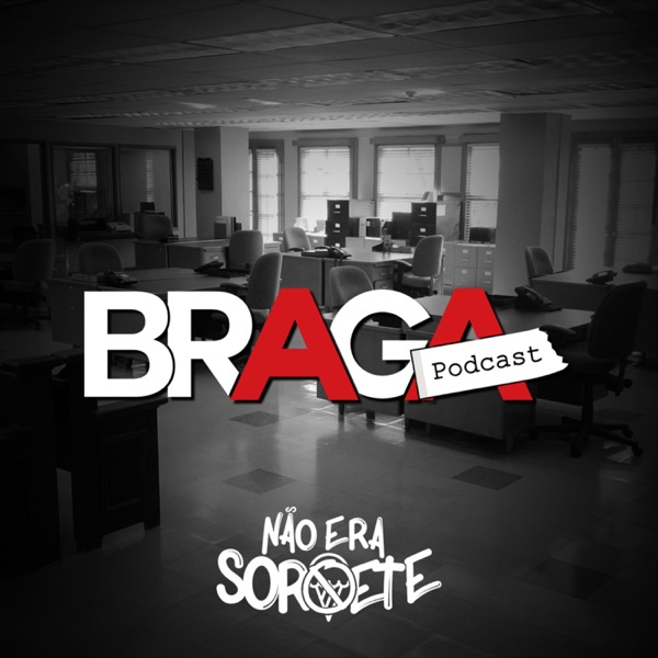 Braga Podcast