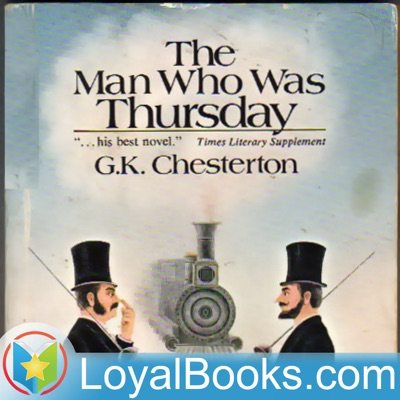The Man Who was Thursday by G. K. Chesterton:Loyal Books