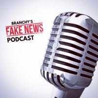 Branchy's Fake News Podcast podcast