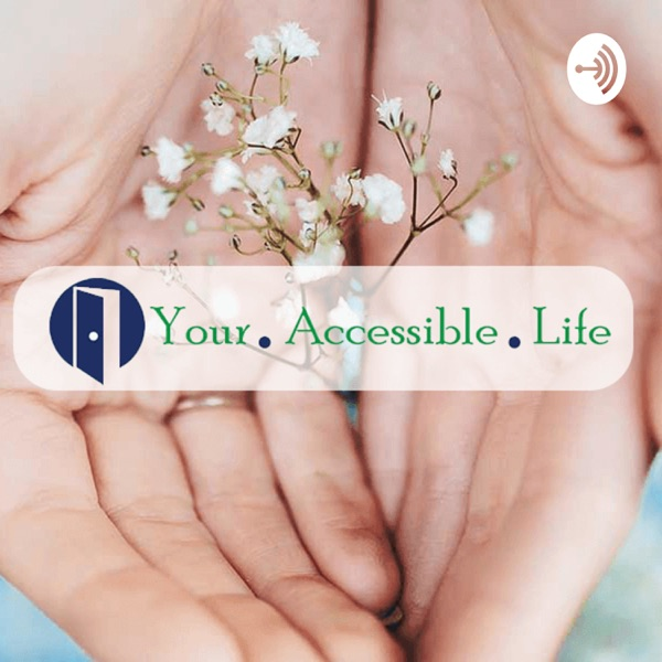 Your Accessible Life