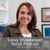 Savvy Shopkeeper Retail Podcast artwork