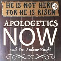 Apologetics Now! podcast