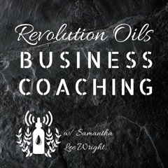 Revolution Oils Business Coaching w/ Samantha Lee Wright