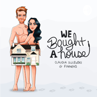 We Bought a House with Claudia Sulewski and Finneas podcast