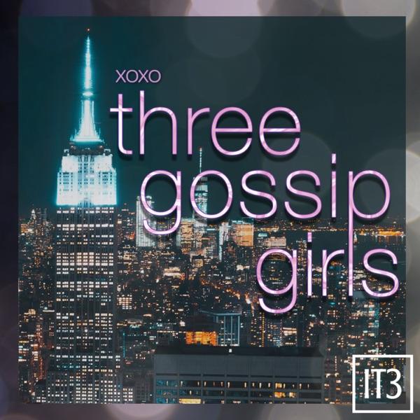 Three Gossip Girls - A Gossip Girl Podcast image