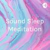 Sound Sleep Meditation artwork