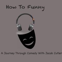 How To Funny Podcast podcast