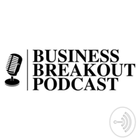 Business Breakout Podcast podcast