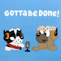 Gotta Be Done - The Bluey Podcast podcast