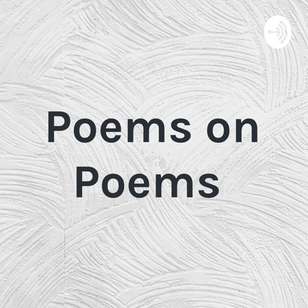 Poems on Poems