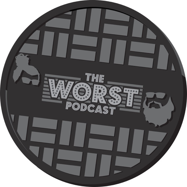 The Worst Podcast