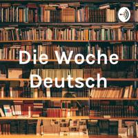 Die Woche Deutsch podcast