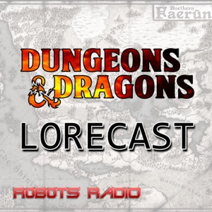 The Dungeons & Dragons Lorecast