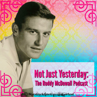 Not Just Yesterday: The Roddy McDowall Podcast podcast