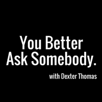 You Better Ask Somebody podcast