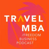Travel MBA - подкаст про создание географически свободного бизнеса podcast