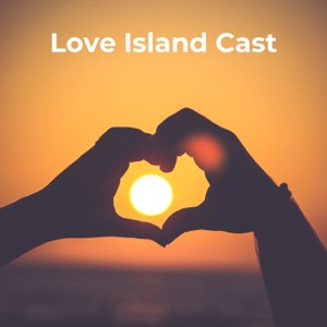 Love Island Cast: Unofficial LoveIsland UK, USA & Australia Podcast with No Holds Barred