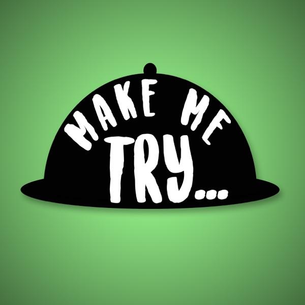 Make Me Try...
