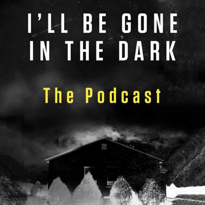 I'll Be Gone In The Dark – The Podcast:HarperAudio