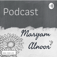 Maryam Alnoor podcast