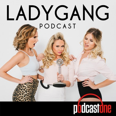 LadyGang:PodcastOne