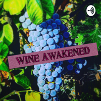Wine Awakened podcast