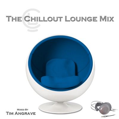 The Chillout Lounge Mix:Tim Angrave