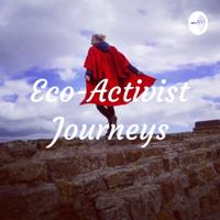 Eco-Activist Journeys podcast
