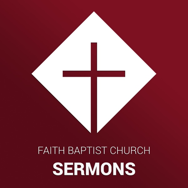 Faith Baptist Church Sermons