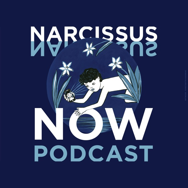Narcissus Now Podcast