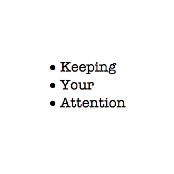 Keeping Your Attention