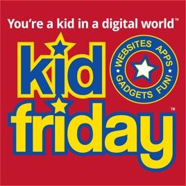 Kid Friday - apps, websites, gadgets, games, fun! on Apple