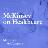 McKinsey on Healthcare podcast