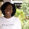 Routine and Things Podcast artwork