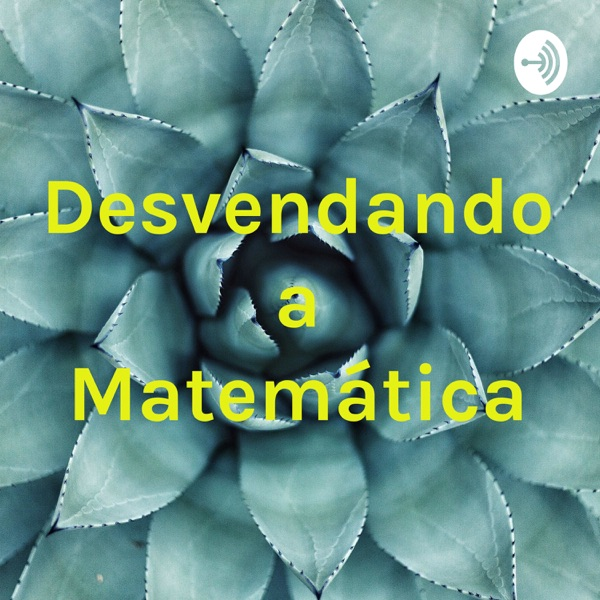 Desvendando a Matemática
