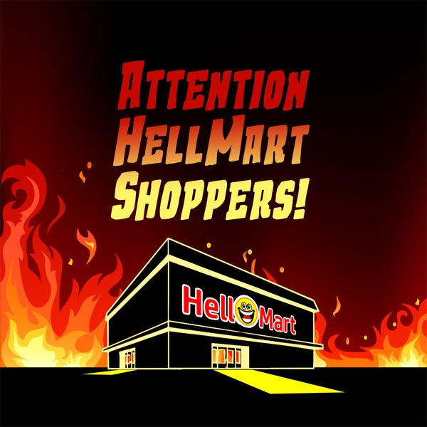 Attention HellMart Shoppers!