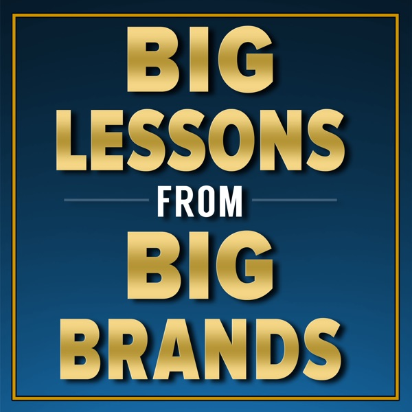 BIG Lessons from BIG Brands