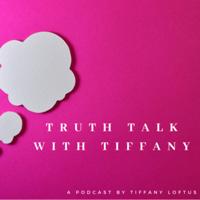 Truth Talk with Tiffany podcast