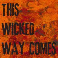 This Wicked Way Comes podcast