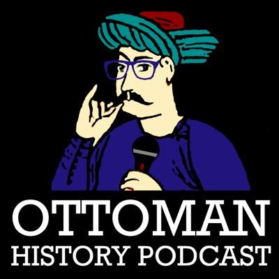 Ottoman History Podcast | Podbay
