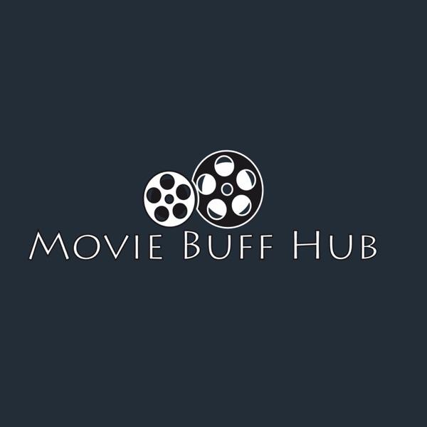 Movie Buff Hubcast