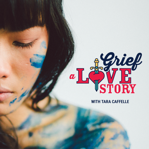 Cover image of Grief: A Love Story - the podcast