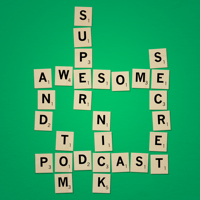 Nick and Tom's Super Awesome Secret Podcast podcast