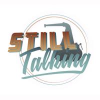 STILL TALKING podcast